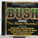 Bush No More Worri...